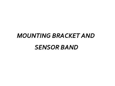MOUNTING BRACKET AND  SENSOR BAND