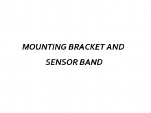 MOUNTING BRACKET AND  SENSOR BAND
